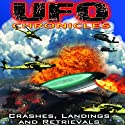 UFO Chronicles: Crashes, Landings and Retrievals Audiobook by Mark Olly, Bill Knell, Colonel Philip Corso Narrated by Mark Olly, Bill Knell, Colonel Philip Corso
