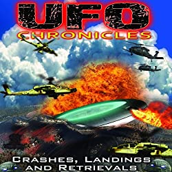 UFO Chronicles: Crashes, Landings and Retrievals