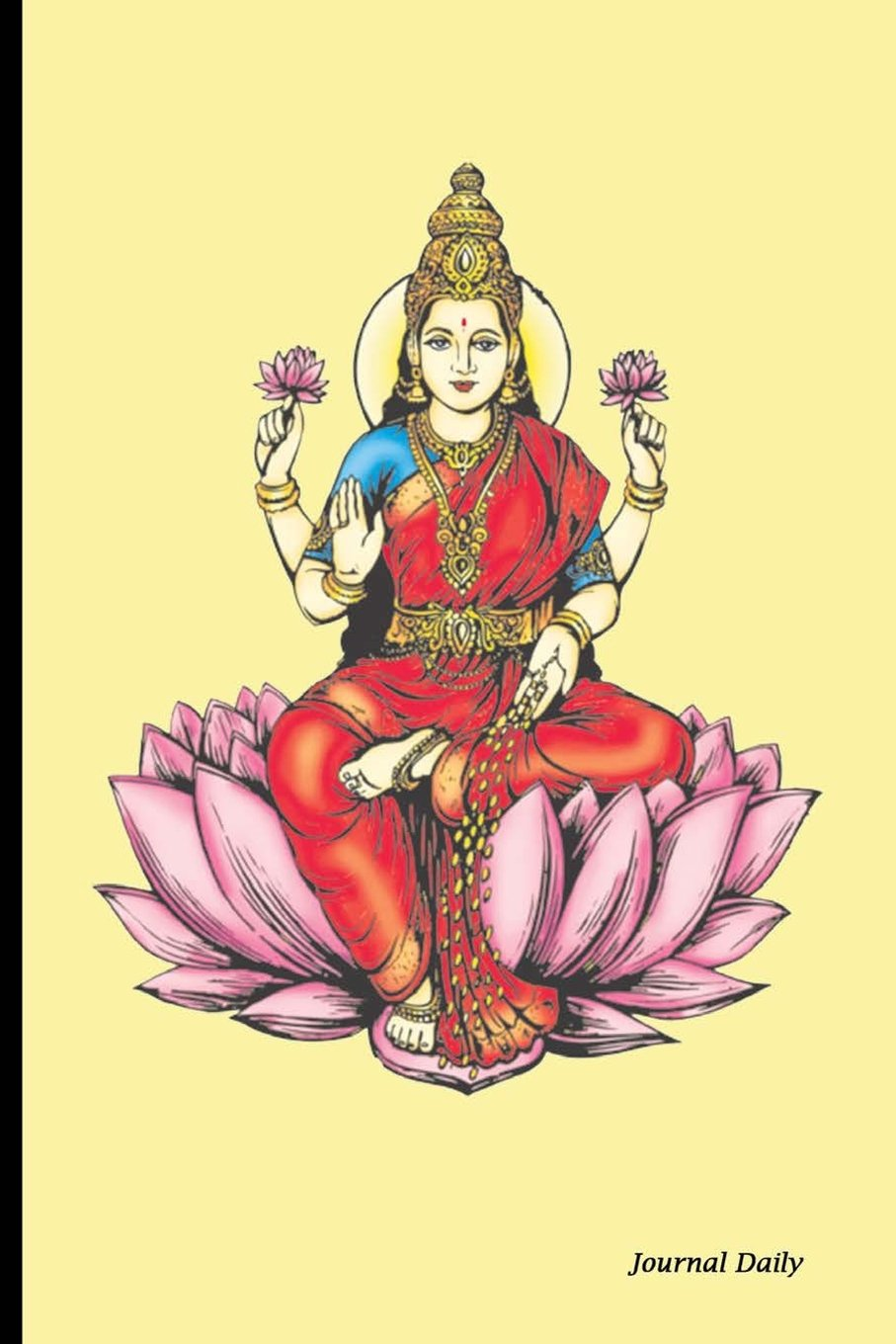 "Journal Daily: Goddess Lakshmi, Lined Blank Journal Book,150 Pages,6"" x 9"" (15.24 x 22.86 cm) Reliable Journal, Durable Softcover, Good Luck Gifts, Indian Artwork, pdf epub"