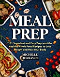 drummond house plans Meal Prep: 101 Superfast and Easy Prep-and-Go Healthy Whole Food Recipes to Lose Weight and Heal Your Body (Picture Cookbook, Meal Planning, Meal Prep Recipes, & Meal Prep Cookbook)