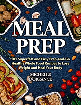Meal prep 101 superfast and easy prep and go healthy whole food meal prep 101 superfast and easy prep and go healthy whole food recipes forumfinder Image collections