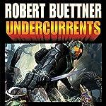 Undercurrents: Orphan's Legacy, Book 2 | Robert Buettner