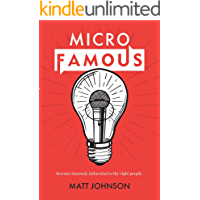 MicroFamous: Become Famously Influential to the Right People