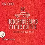Die Modernisierung meiner Mutter | Bov Bjerg