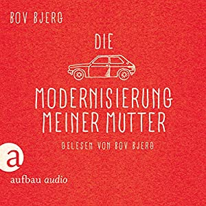 Die Modernisierung meiner Mutter Audiobook