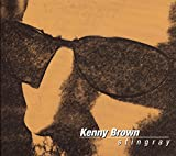 Kenny Brown: Stingray (Audio CD)