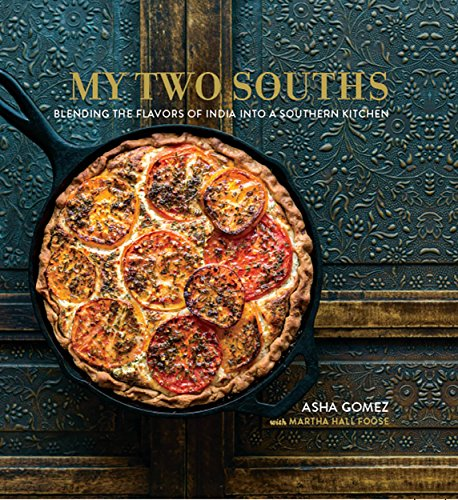 My Two Souths: Blending the Flavors of India into a Southern Kitchen cover