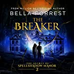 The Breaker: The Secret of Spellshadow Manor, Book 2 | Bella Forrest