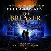 The Breaker: The Secret of Spellshadow Manor, Book 2 | Bella Forrest