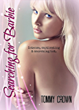 """Searching for Barbie: """"Intense, captivating & scorching hot."""""""