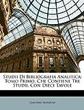 Studii Di Bibliografia Analitic, Giacomo Manzoni, 1147312184