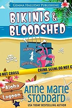 Bikinis & Bloodshed: A Kaley Kalua Aloha Lagoon Mystery (Aloha Lagoon Mysteries Book 8) by [Stoddard, Anne Marie]
