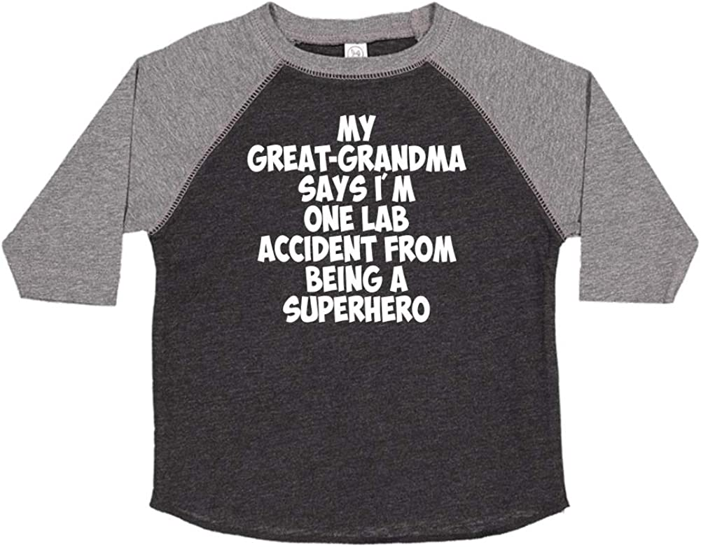 Toddler//Kids Raglan T-Shirt My Great-Grandma Says Im One Lab Accident from Being A Superhero