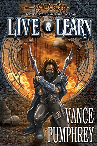 Live & Learn: Defense of the Land Book 1 (Valdaar's Fist Volume 5)