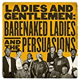 Kyпить Ladies and Gentlemen: Barenaked Ladies & the Persuasions на Amazon.com