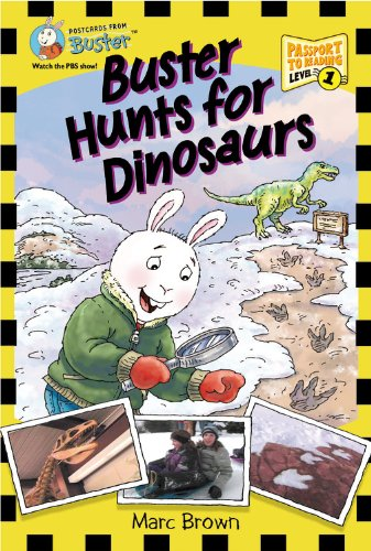 Postcards From Buster: Buster Hunts for Dinosaurs (L1): First Reader Series (Passport to Reading Level 1: Postcards from Buster) pdf