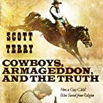 Cowboys, Armageddon, and the Truth: How a Gay Child was Saved from Religion | Scott Terry