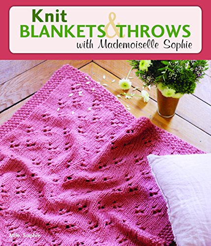 (Knit Blankets and Throws with Mademoiselle Sophie)