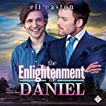 The Enlightenment of Daniel: Sex in Seattle, Book 2 | Eli Easton