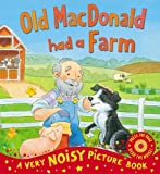 Old MacDonald Has a Farm (Very Noisy Picture Books)