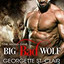 Big Bad Wolf Audiobook by Georgette St. Clair Narrated by Natasha Soudek
