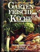 Gartenfrische Küche - Gartenratgeber und…
