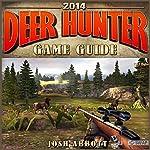 Deer Hunter 2014 Game Guide | Josh Abbott