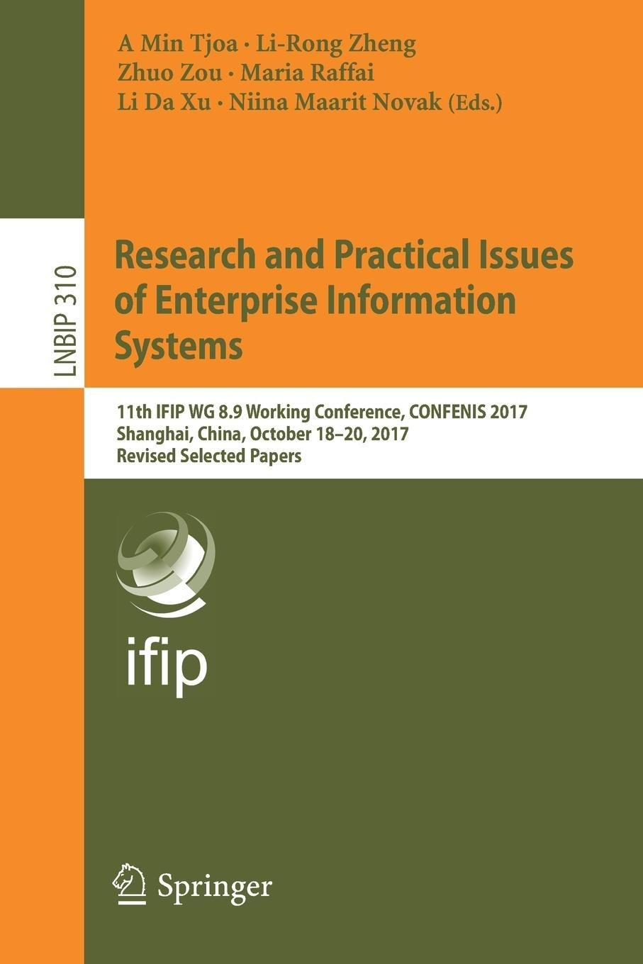 Download Research and Practical Issues of Enterprise Information Systems: 11th IFIP WG 8.9 Working Conference, CONFENIS 2017, Shanghai, China, October 18-20, ... Notes in Business Information Processing) pdf epub