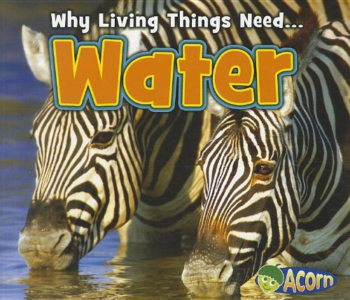 Water (Why Living Things Need)
