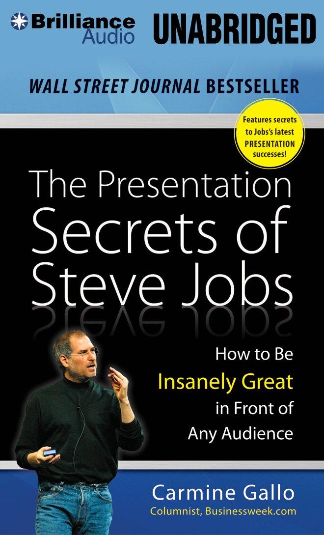 Presentation Secrets Steve Jobs Insanely