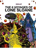 The 6 Voyages of Lone Sloane Vol. 1