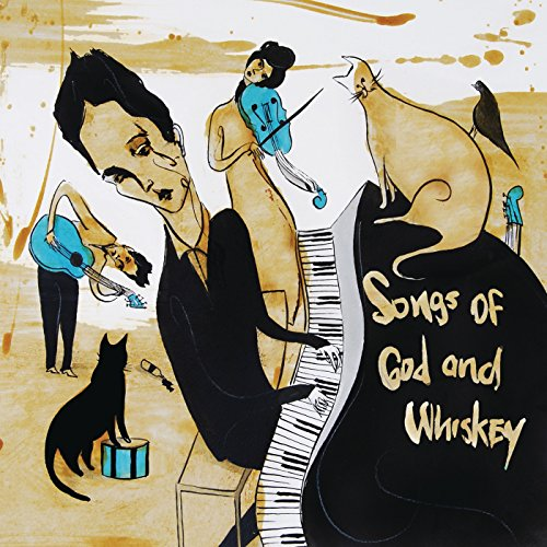 Songs of God and Whiskey [Expl...
