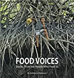 img - for Food Voices: Stories From the People Who Feed Us book / textbook / text book