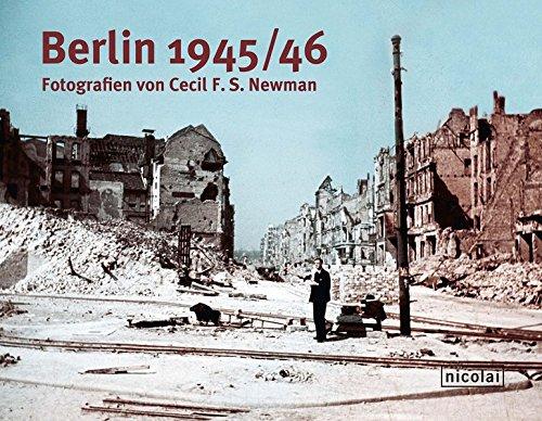 Berlin 1945/46: Fotografien von Cecil F.S. Newman