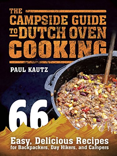 The Campside Guide to Dutch Oven Cooking: 66 Easy, Delicious Recipes for Backpackers, Day Hikers, and Campers (Oven Cooking Book compare prices)