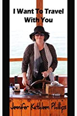I Want To Travel With You Kindle Edition