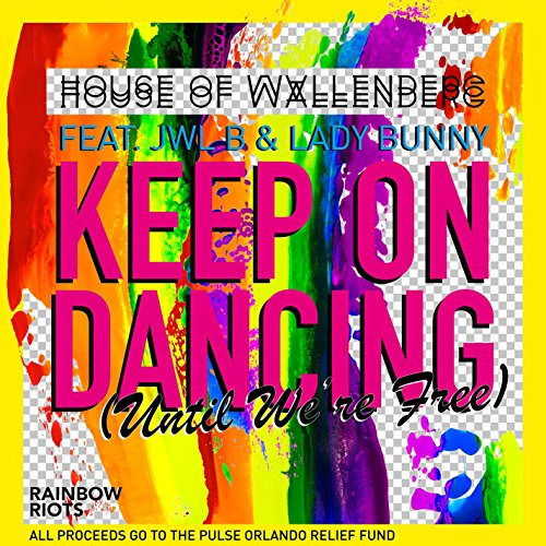 Keep dark prevent On Dancing (Until We're Free) [feat. Jwl B & Lady Bunny] [Club Mix]