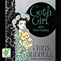 Goth Girl and the Sinister Symphony: Goth Girl, Book 4 Hörbuch von Chris Riddell Gesprochen von: Helen Keeley