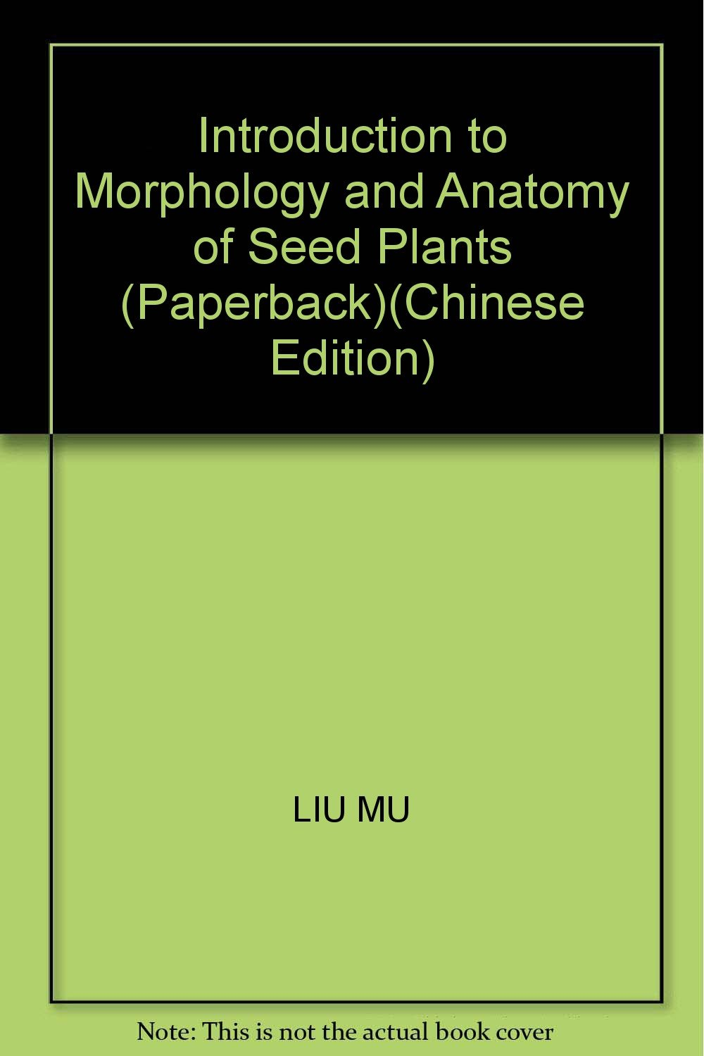 Introduction To Morphology And Anatomy Of Seed Plants Paperback