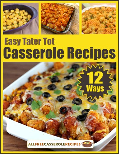 Easy Tater Tot Casserole Recipes: 12 Ways