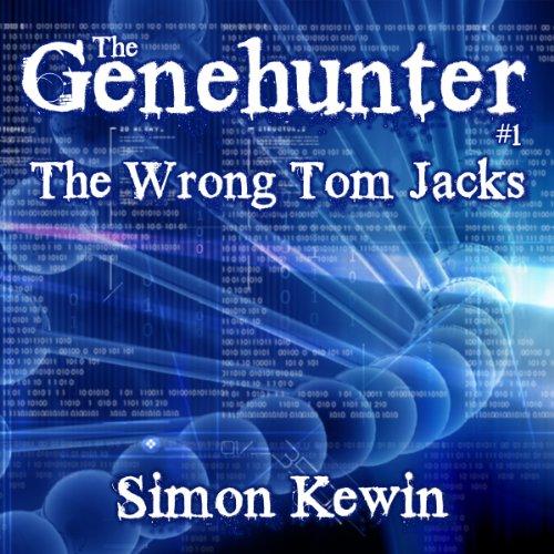 The Wrong Tom Jacks: The Genehunter, Book 1