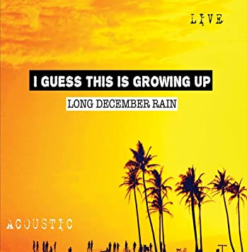 Long December Rain - I Guess This Is Growing Up - Amazon com Music