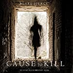 Cause to Kill: An Avery Black Mystery, Book 1 | Blake Pierce
