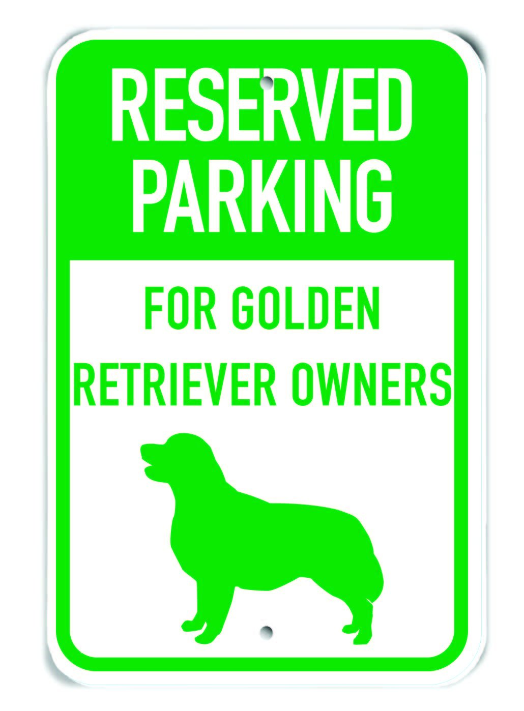 G//W Aluminum Sign Silhouette Golden Retriever 12 x 18 PetKa Signs and Graphics PKRP-0012-NA/_12x18Reserved Parking for Golden Retriever Owners