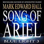Song of Ariel: Blue Light Series, Book 3 | Mark Edward Hall