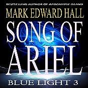 Song of Ariel: Blue Light Series, Book 3 | Mark Edward Hall