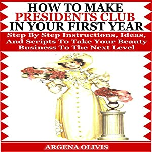 How to Make Presidents Club in Your First Year Audiobook
