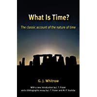 What Is Time?: The Classic Account of the Nature of Time