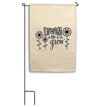 Fream As Big As You Grow Canvas Yard House Garden Flag 18