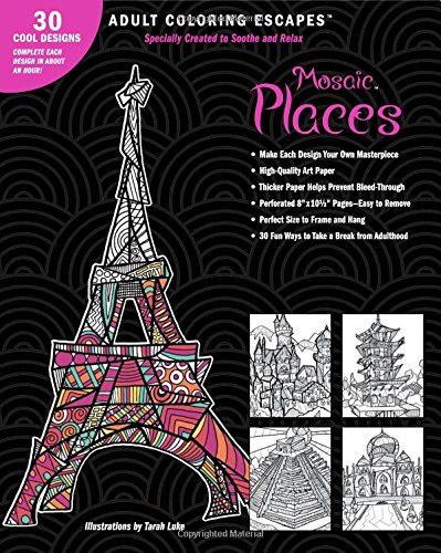 Adult Coloring Escapes Coloring Books for Adults - Mosaic Places Featuring 30 Stress Relieving Designs of Travel Destinations pdf